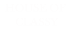 House of Classy